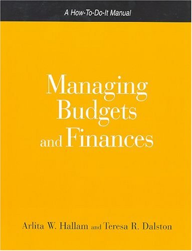 Managing Budgets and Finances A How-to-Do-It Manual for Librarians and Information Professionals  2005 edition cover