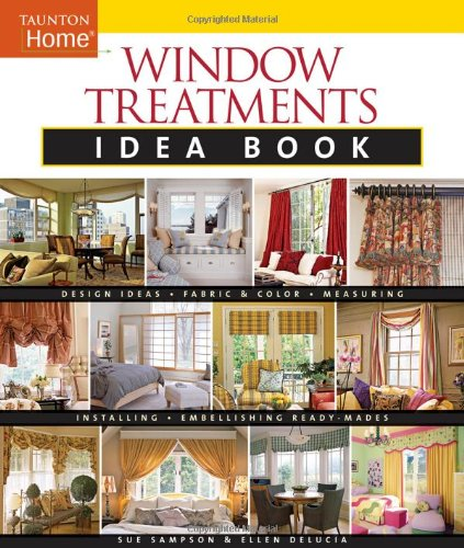 Window Treatments Idea Book Design Ideas * Fabric and Color * Embellishing Ready  2006 9781561588190 Front Cover