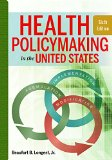 Health Policymaking in the United States:   2015 9781567937190 Front Cover