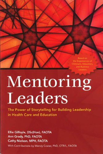 Mentoring Leaders The Power of Storytelling for Building Leadership in Health Care and Education  2011 edition cover