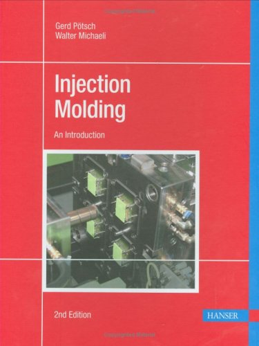 Injection Molding An Introduction 2nd 2007 (Revised) 9781569904190 Front Cover