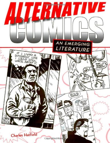 Alternative Comics An Emerging Literature  2005 9781578067190 Front Cover