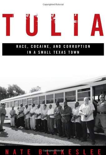 Tulia Race, Cocaine, and Corruption in a Small Texas Town  2005 9781586482190 Front Cover