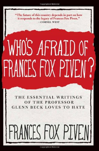 Who's Afraid of Frances Fox Piven? The Essential Writings of the Professor Glenn Beck Loves to Hate  2011 edition cover