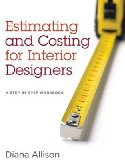 Estimating and Costing for Interior Designers A Step-by-Step Workbook  2013 edition cover