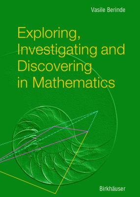 Exploring, Investigating and Discovering in Mathematics   2004 9783764370190 Front Cover