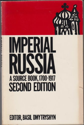 Imperial Russia : A Source Book, 1700-1917 3rd edition cover