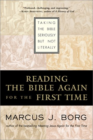 Reading the Bible Again for the First Time Taking the Bible Seriously but Not Literally  2001 (Reprint) edition cover