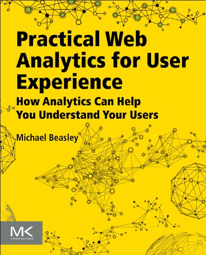 Practical Web Analytics for User Experience How Analytics Can Help You Understand Your Users  2013 edition cover