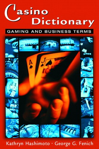 Casino Dictionary Gaming and Business Terms  2007 edition cover