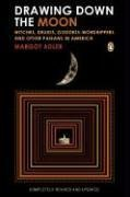 Drawing down the Moon Witches, Druids, Goddess-Worshippers, and Other Pagans in America  2006 (Revised) edition cover