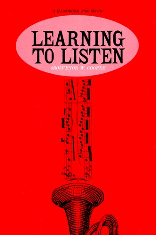 Learning to Listen A Handbook for Music N/A 9780226115191 Front Cover