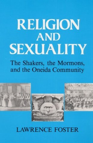 Religion and Sexuality The Shakers, the Mormons, and the Oneida Community N/A edition cover