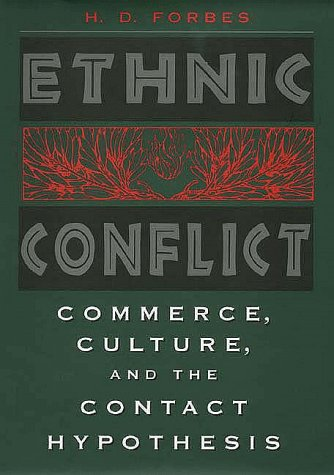 Ethnic Conflict Commerce, Culture, and the Contact Hypothesis  1997 edition cover
