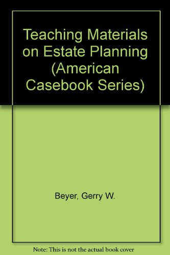 Teaching Materials on Estate Planning 1st 9780314056191 Front Cover