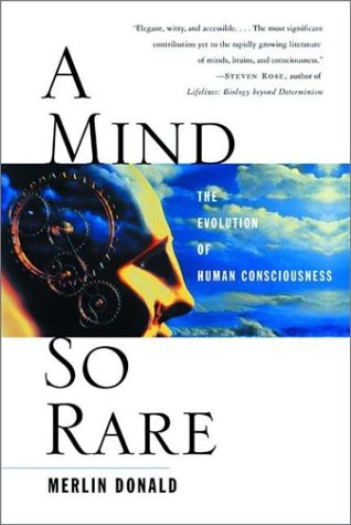 Mind So Rare The Evolution of Human Consciousness  2002 9780393323191 Front Cover