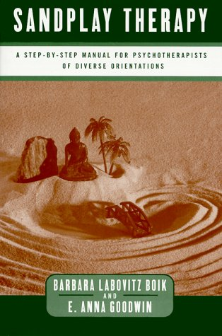 Sandplay Therapy A Step-by-Step Manual for Psychotherapists of Diverse Orientations  2000 edition cover
