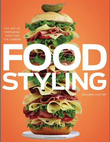 Food Styling The Art of Preparing Food for the Camera  2010 edition cover