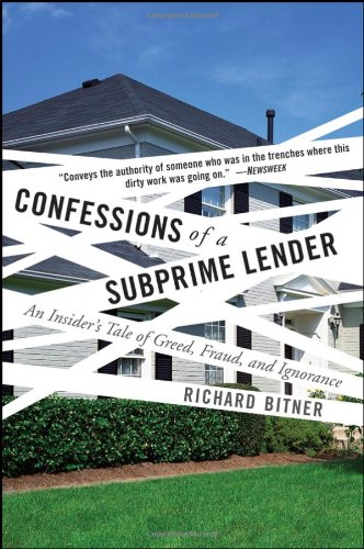 Confessions of a Subprime Lender An Insider's Tale of Greed, Fraud, and Ignorance  2008 edition cover