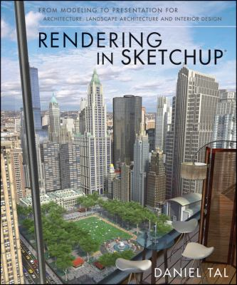 Rendering in SketchUp From Modeling to Presentation for Architecture, Landscape Architecture and Interior Design  2013 edition cover
