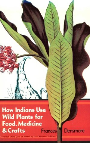 How Indians Use Wild Plants for Food, Medicine and Crafts   1974 (Reprint) edition cover