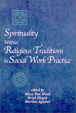 Spirituality Within Religious Traditions in Social Work Practice   2002 edition cover