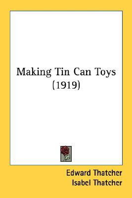 Making Tin Can Toys  N/A 9780548668191 Front Cover