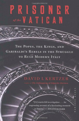 Prisoner of the Vatican The Popes, the Kings, and Garibaldi's Rebels in the Struggle to Rule Modern Italy  2004 edition cover