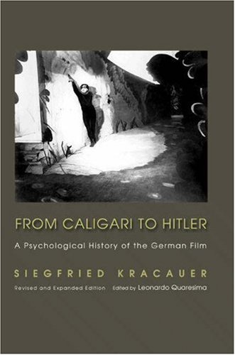 From Caligari to Hitler - A Psychological History of the German Film  2nd 2004 edition cover