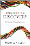 Reinventing Discovery The New Era of Networked Science  2011 edition cover