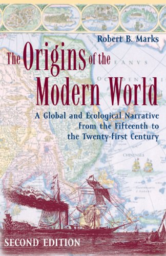 Origins of the Modern World A Global and Ecological Narrative from the Fifteenth to the Twenty-First Century 2nd 2007 9780742554191 Front Cover