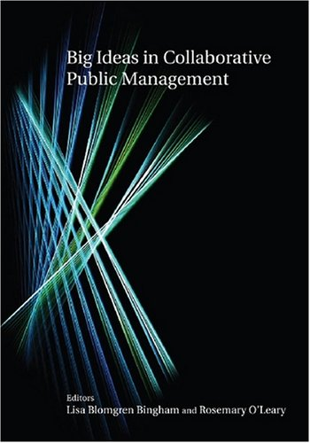 Big Ideas in Collaborative Public Management   2009 9780765621191 Front Cover
