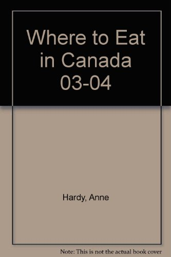 Where to Eat in Canada 03-04:   2003 edition cover