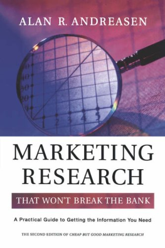 Marketing Research That Won't Break the Bank A Practical Guide to Getting the Information You Need 2nd 2002 (Revised) edition cover