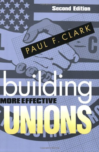 Building More Effective Unions  2nd 2009 (Revised) edition cover