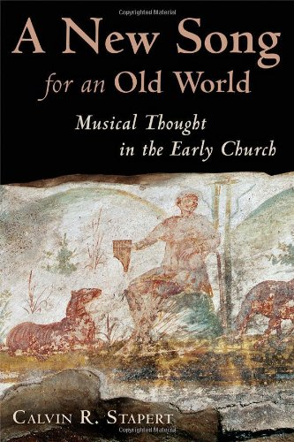 New Song for an Old World Musical Thought in the Early Church  2007 edition cover