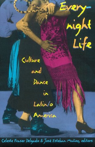 Everynight Life Culture and Dance in Latin-O America  9970 9780822319191 Front Cover