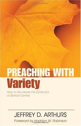 Preaching with Variety How to Re-Create the Dynamics of Biblical Genres  2007 9780825420191 Front Cover