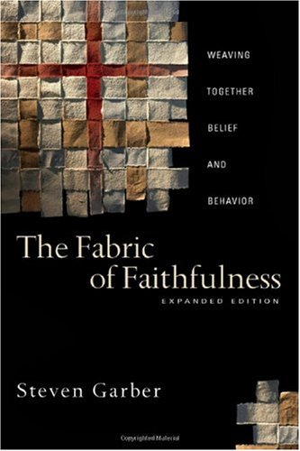 Fabric of Faithfulness Weaving Together Belief and Behavior 2nd 2007 (Annotated) edition cover