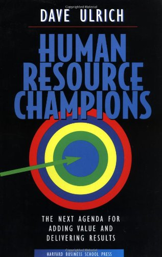 Human Resource Champions The Next Agenda for Adding Value and Delivering Results  1996 edition cover