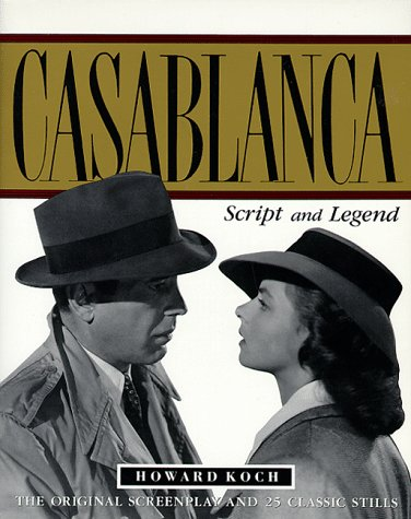 Casablanca Script and Legend 50th 2003 (Anniversary) 9780879513191 Front Cover