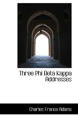 Three Phi Beta Kappa Addresses  N/A edition cover