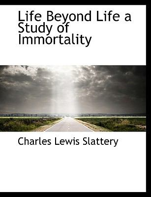 Life Beyond Life a Study of Immortality  N/A 9781115052191 Front Cover