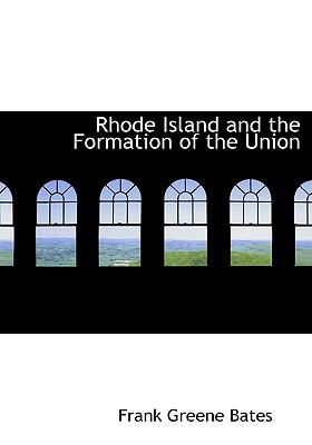 Rhode Island and the Formation of the Union N/A 9781115106191 Front Cover