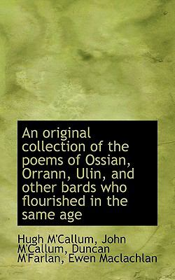 Original Collection of the Poems of Ossian, Orrann, Ulin, and Other Bards Who Flourished in the S  N/A 9781116815191 Front Cover