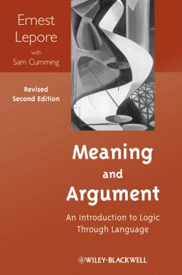 Meaning and Argument An Introduction to Logic Through Language 2nd 2012 (Revised) edition cover