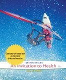 Cengage Advantage Books: an Invitation to Health  16th 2015 9781285751191 Front Cover