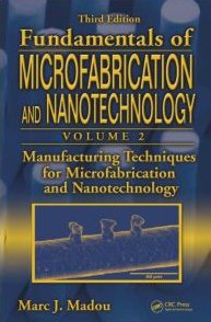 Manufacturing Techniques for Microfabrication and Nanotechnology  3rd 2011 edition cover