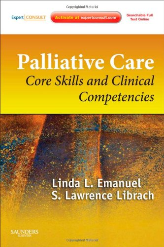 Palliative Care Core Skills and Clinical Competencies, Expert Consult Online and Print 2nd 2011 9781437716191 Front Cover