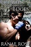 Rough Around the Edges  N/A 9781483946191 Front Cover